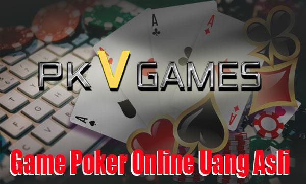 Serunya Main Game Poker Online Uang Asli